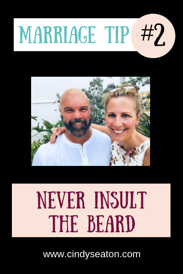 Marriage Tip # 2 Never Insult The Beard