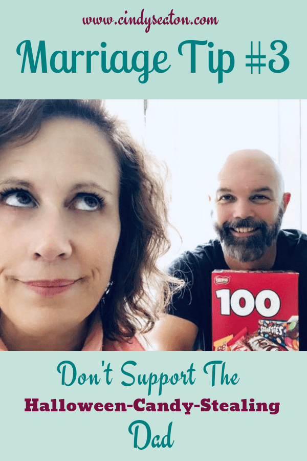Marriage Tip 3 Don't Support The Halloween Candy-Stealing Dad.