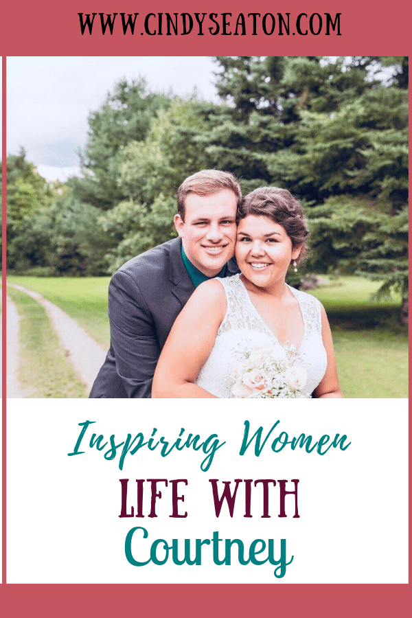 Inspiring Women: Life With Courtney