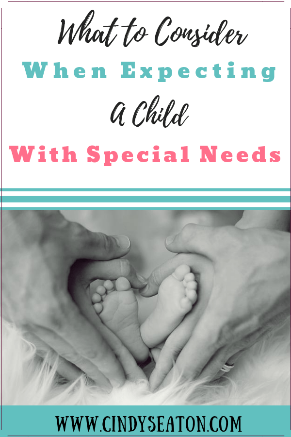 What to Consider When Expecting a Child with Special Needs pinterest