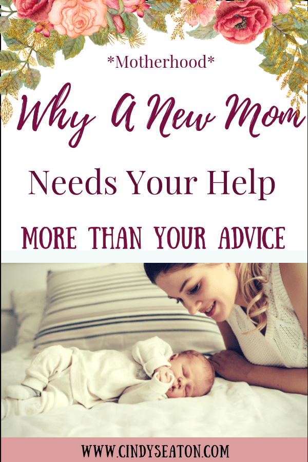 Why a New Mom Needs Your Help More Than Your Advice.