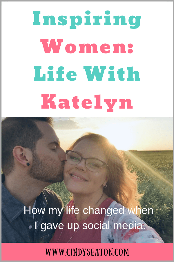 Inspiring Women: Life With Katelyn