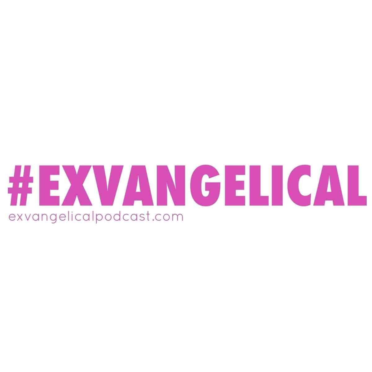 Exvangelical Podcast
