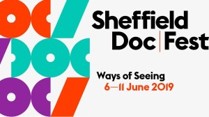 Sheffield Doc/Fest 2019: Our programme highlights