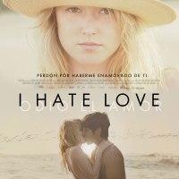 (593) I Hate Love / Odio el Amor (2013)