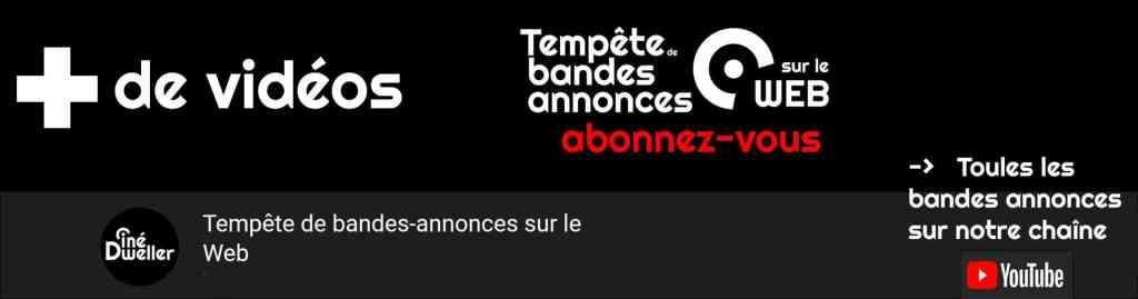 Tempête de bandes annonces sur le web, la chaîne Youtube de CinéDweller