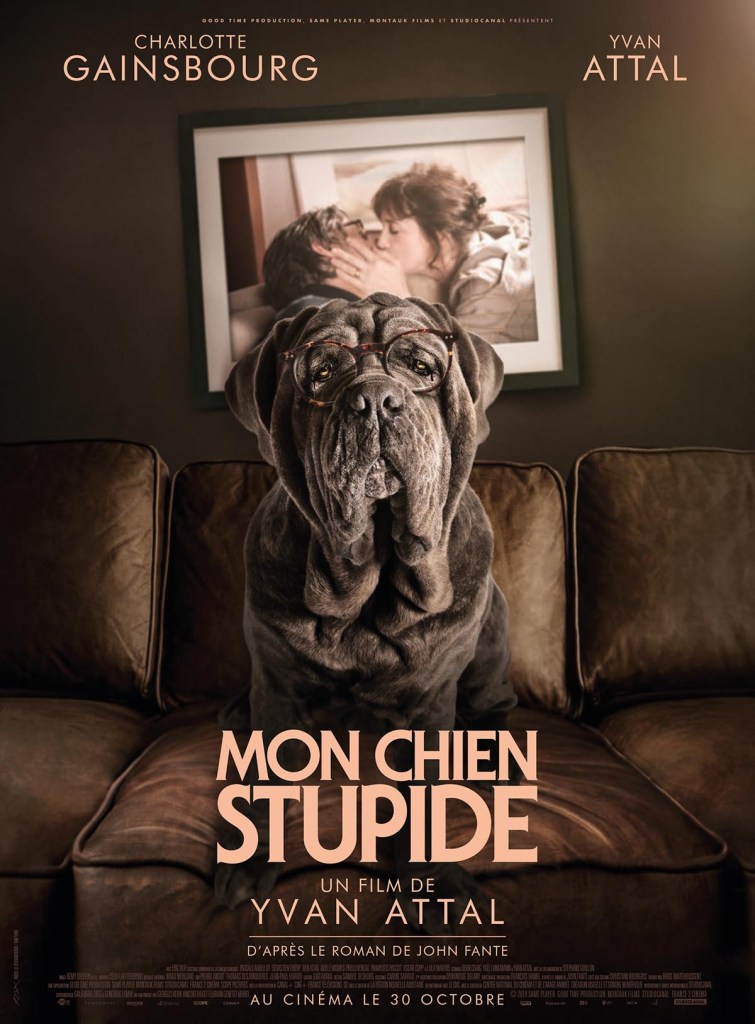 Mon Chien Stupide, affiche du film d'Yvan Attal