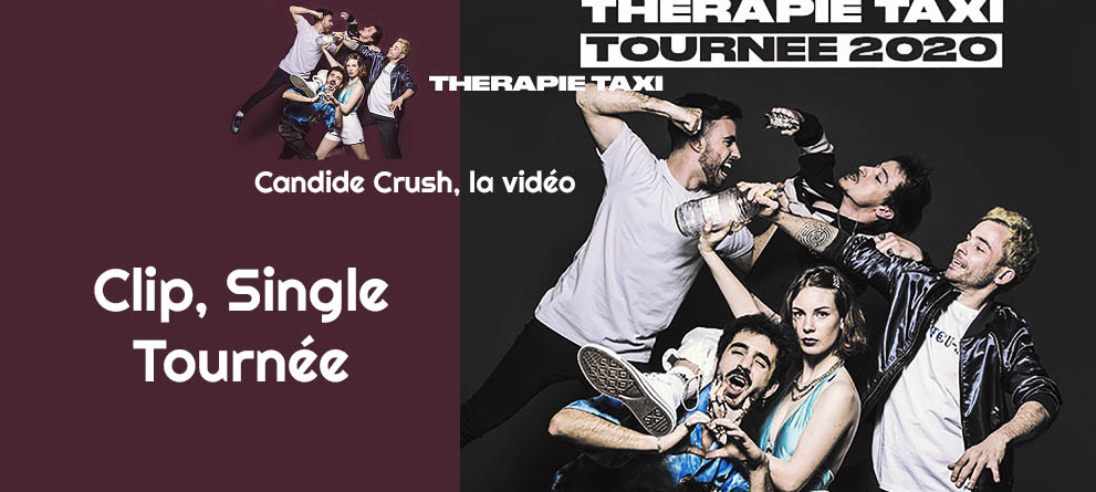 Taxi Therapie Candide Crush le nouveau clip