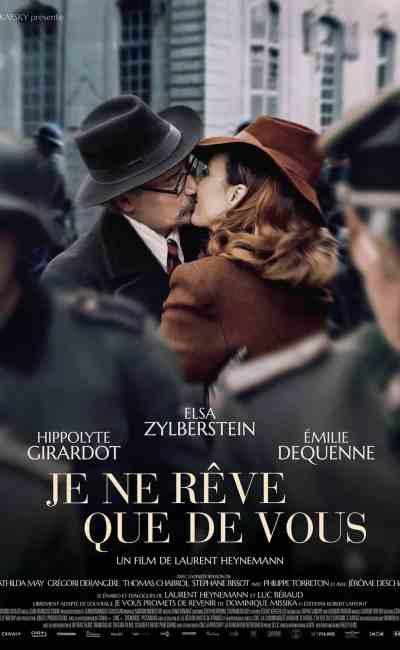 Je ne rêve que de vous, de Laurent Heynemann, affiche du grand retour du cinéaste
