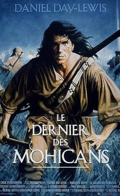 Le dernier des Mohicans de Michael Mann, avec Daniel Day-Lewis