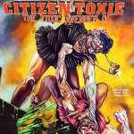 Citizen Toxie Toxic Avenger IV par 88 Films