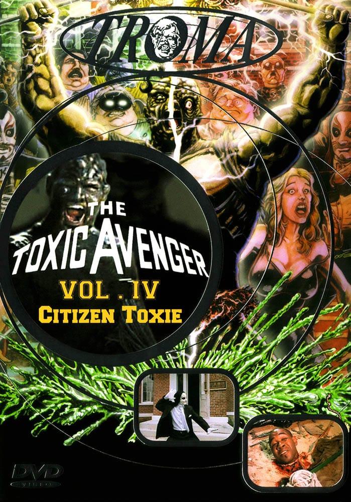 Troma, The Toxc Avenger Vol IV Citixen Toxie