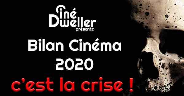 Bilan cinéma CinéDweller 2020