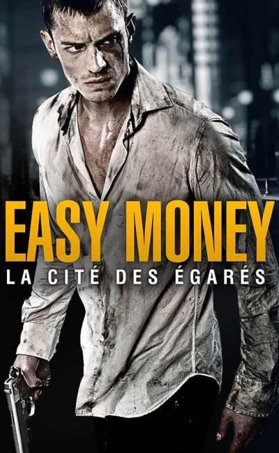 Easy Money Hard to kill (La cité des égarés), affiche du film