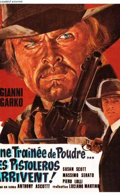 Affiche du film Une trainée de poudre les pistoleros arrivent