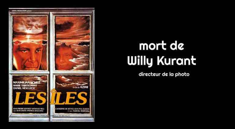 Mort du directeur de la photo Willy Kurant