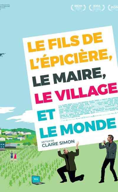Le Fils de l'épicière, le maire, le village et le monde, affiche du documentaire de Claire Simon