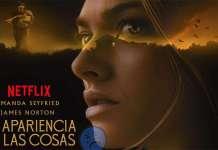 La-apariencia-de-las-cosas-Netflix