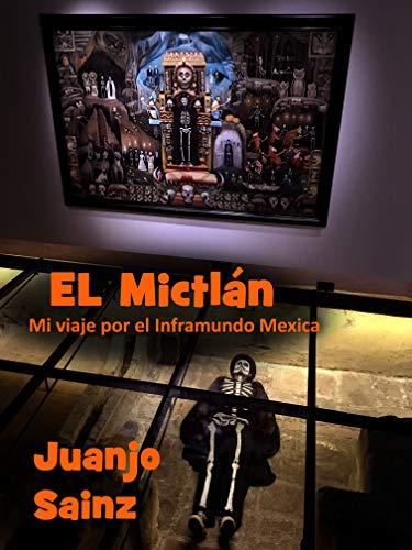 Juanjo Sainz lanza su primera novela sobre el camino después de la muerte al Mictlán