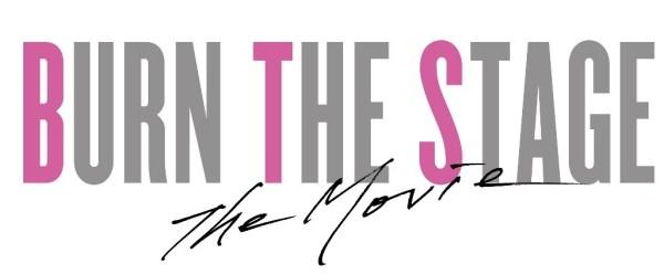 映画『Burn the Stage : the Movie』