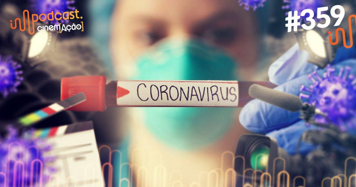 Imagem do Podcast 359 sobre Coronavírus