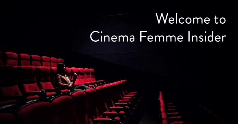 Join the Cinema Femme Insider  Facebook group  to stay up to date about future issues and Cinema Femme Insider perks. Be apart of the  Cinema Femme  movement, and learn about the benefits of supporting us. Viva Cinema Femme!