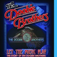 Blu-ray Review: Let the Music Play - The Story of The Doobie Brothers