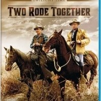 Blu-ray Review: Two Rode Together - Twilight Time Limited Edition