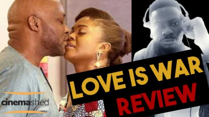 love is war nollywood movie review