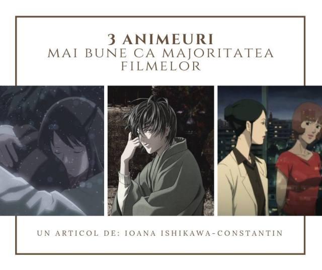 3 Animeuri pe care le consider mai bune ca majoritatea filmelor de la Hollywood