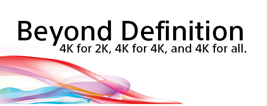 Beyond Definition 4K for 2K 4K for 4K 4K and beyond