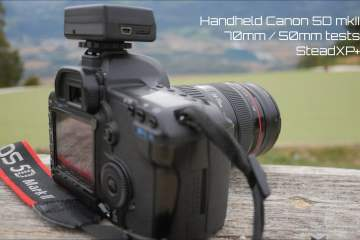 Stabilizing Handheld 50 and 70mm Shots With SteadXP+
