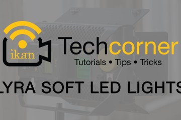 A Look at the Lyra Soft LED Lights from ikan Corporation