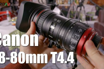 Canon 18-80mm T4.4 Lens Hands on from ProAV