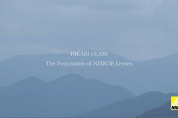 HIKARI Glass The Minds Behind NIKKOR Lenses
