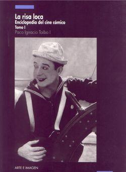 Taibo I, Paco Ignacio, La risa loca: enciclopedia del cine cómico I