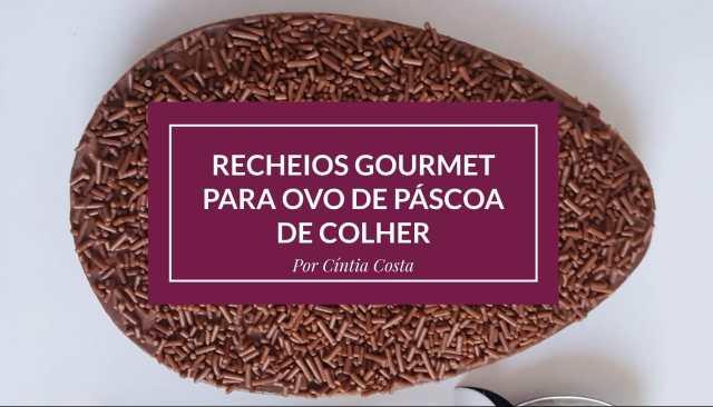 E-book de receitas Recheios Gourmet para Ovo de Páscoa de Colher (por Cíntia Costa).