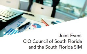 CIO Council / SIM Joint Event @ Venue shown only to members | Davie | Florida | United States