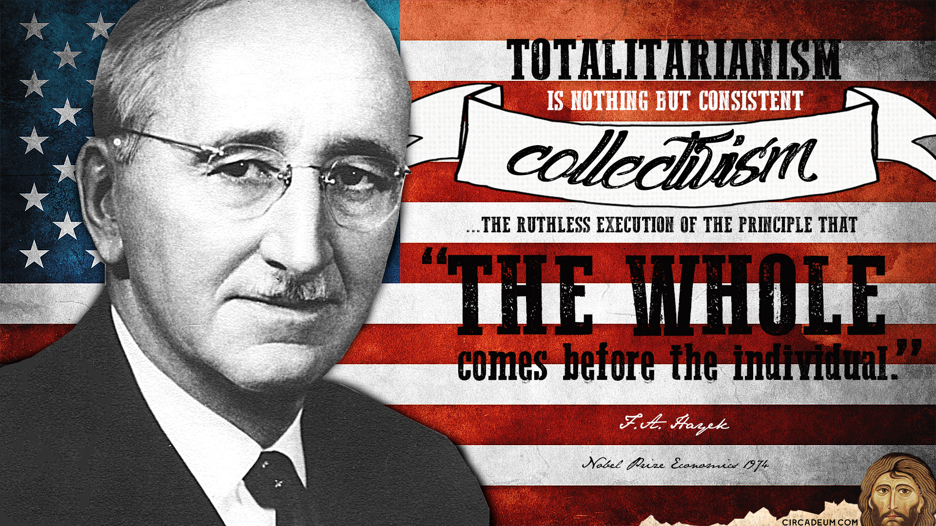 FA Hayek Friedrich August von Hayek quote totalitarianism collectivism