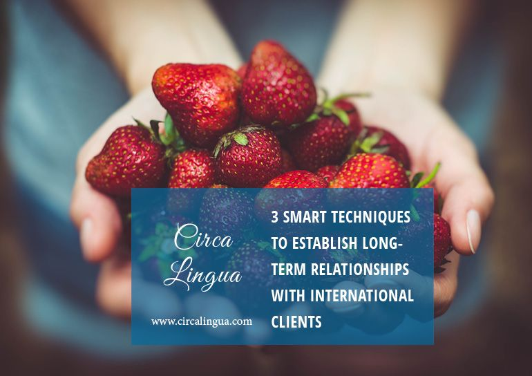 establish long-term relationships with international clients