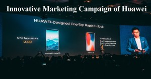 Innovative Marketing Campaign of Huawei