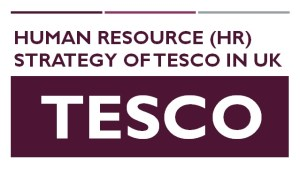 HR Strategy of TESCO in UK