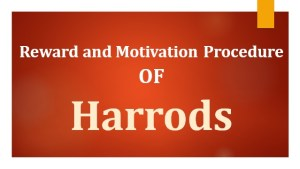 Reward and Motivation Procedure of Harrods