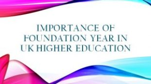 Importance of Foundation Year in UK Higher Education