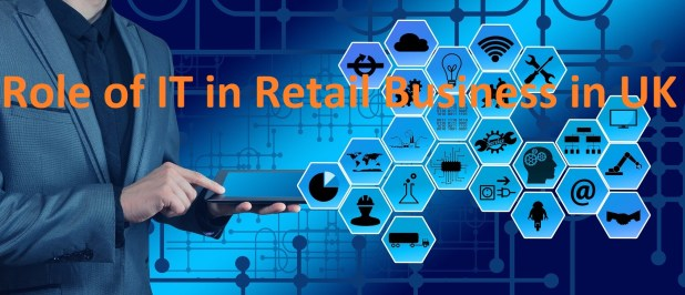 Role of IT in Retail Business in UK