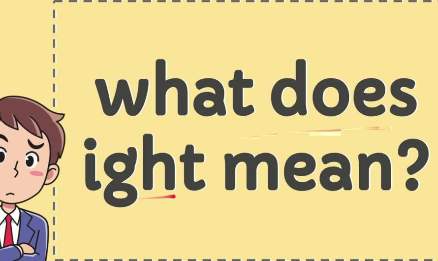 What does ight mean in English