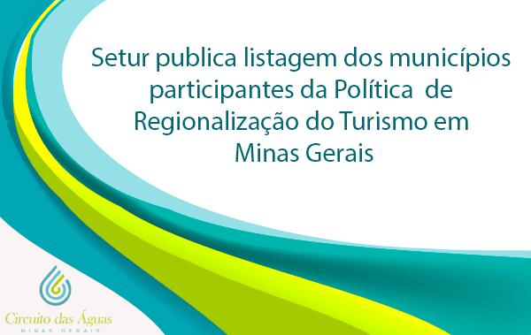 Setur publica listagem dos municípios participantes da Política de Regionalização do Turismo em Minas Gerais