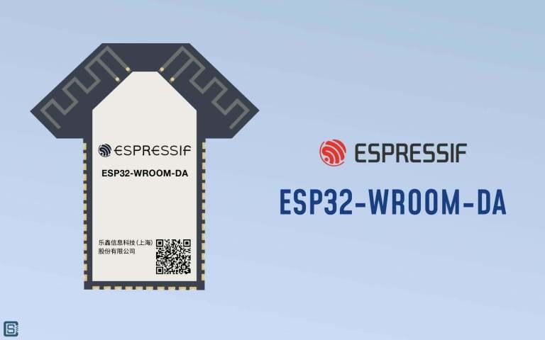 Espressif-ESP32-WROOM-DA-Wi-Fi-Bluetooth-Module-Feature-Image-01-1