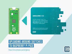 Uploading-Arduino-Sketches-toRaspberry-Pi-Pico-CIRCUITSTATE-Tutorial-Featured-Image-01-1_2