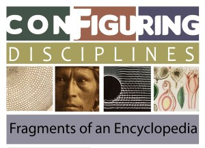 A promotional image for the exhibition Configuring Disciplines: Fragments of an Encyclopedia.